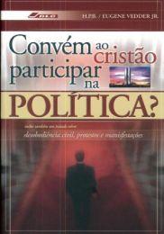 Should a christian participate in Politics? (Convém ao cristáo participar na Política?)
