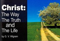 Christ: The Way The  Truth and The Life