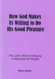 How God Makes us Willing to Do his Good Pleasure