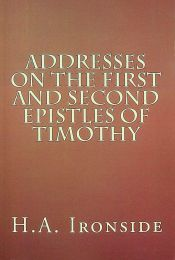 Addresses on the First and Second Epistles of Timothy