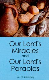 Our Lord's Miracles and Our Lord's Parables