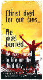 Christ Died for Our Sins, He Was Burried, He Was Raised