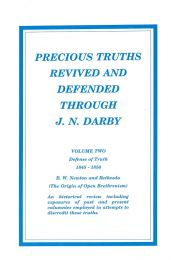 Precious Truths Revived and Defended Through J.N. Darby Volume 2