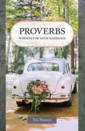Proverbs, Wisdom for your Marriage