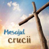 The Message of the Cross, Romanian