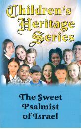 The Sweet Psalmist of Israel - Children's Heritage Series