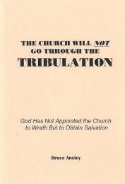 The Church Will Not Go Through the Tribulation