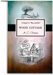"Wood Cottage - A Sequel to ""Ben and Kit"""