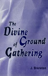 The Divine Ground of Gathering