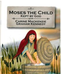 Moses the Child Kept by God