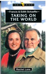 Francis & Edith Schaeffer Taking on the World