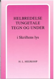 Faithhealing, Speaking in Tongues, Signs & Miracles (Norwegian)