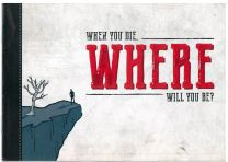 When You Die, Where Will You Be?