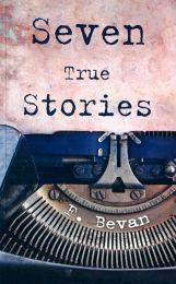 Seven True Stories