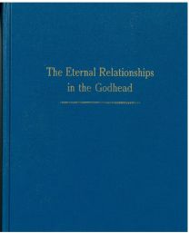 The Eternal Relationships in the Godhead