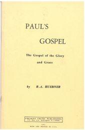 Paul's Gospel - The Gospel of the Glory and Grace