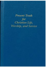 Present Truth for Christian Life, Worship, and Service