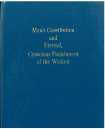 Man's Constitution and Eternal, Conscious Punishment of the Wicked