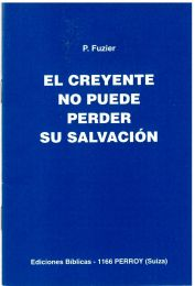 The Christian Cannot Lose Salvation - El Creyente no puede perder su Salvacion