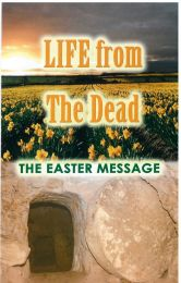 Life From The Dead - The Easter Message