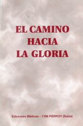 The Way Unto Glory, El Camino hacia la gloria