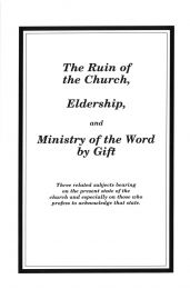 The Ruin of the Church, Eldership, and Ministry of the Word by Gift