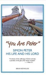 You are Peter, Simon Peter, His Life and His Lord